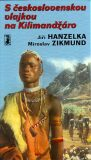 S československou vlajkou na Kilimandžáro - Miroslav Zikmund, ...
