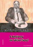 S devianty na věčné časy! - Eduard Vacek