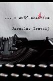 ...s duší beadníka - Jaroslav Irovský
