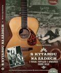 S kytarou na zádech - O Portách, festivalech a muzikantech českého západu + CD - Michal Jupp Konečný