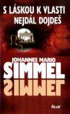 S láskou k vlasti nejdál dojdeš - Johannes Mario Simmel