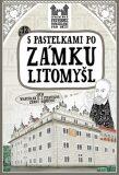S pastelkami po zámku Litomyšl - Eva Chupíková