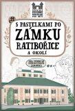 S pastelkami po zámku Ratibořice a okolí - Eva Chupíková