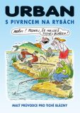 S Pivrncem na rybách - Petr Urban