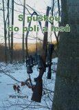 S puškou do polí a lesů - Petr Veselý
