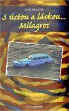 S úctou a láskou... Milagros - Jan Mach