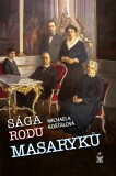 Sága rodu Masaryků - Michaela Košťálová