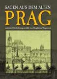 Prag - Sagen aus dem alten - Magdalena Wagnerová