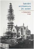 Sakrální architektura 20. století v Ústeckém kraji - Jiří Bureš, ...