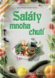 Saláty mnoha chutí - Zdeňka Horecká, ...