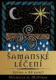 Šamanské léčení - Michelle A. Motuzas
