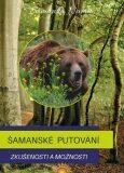 Šamanské putování - Zkušenosti a možnosti - Šamanka Namu