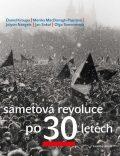 Sametová revoluce po 30 letech - Jan Sokol,  Olga Sommerová, ...