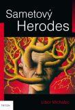 Sametový Herodes - Libor Michalec