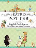 Sämtliche Geschichten von Peter Hase und seinen Freunden - Beatrix Potterová