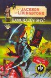 Samurajův meč - Jackson Steve, Ian Livingstone