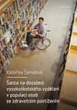 Šance na dosažení vysokoškolského vzdělání v populaci osob se zdravotním postižením - Kateřina Šámalová
