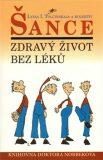 Šance  - Zdravý život bez léků - Lydia Tolčinskaja