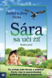 Sára sa učí žiť - Jerry Hicks, Esther Hicks