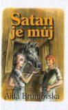 Satan je můj - Aida Brumovská, ...