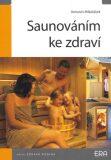 Saunováním ke zdraví - Antonín Mikolášek