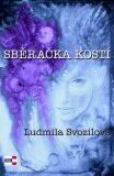 Sběračka kostí - Ludmila Svozilová