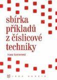 Sbírka příkladů z číslicové techniky - Kantnerová J.