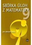Sbírka úloh z matematiky 9 pro základní školy - Jaromír Trejbal