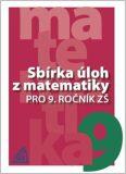 Sbírka úloh z matematiky pro 9. ročník ZŠ - Ivan Bušek, ...