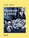 Sbohem a řetěz - Filip Topol, ...