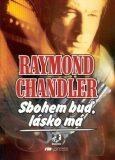 Sbohem buď, lásko má - Raymond Chandler