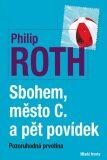 Sbohem, město C. a pět povídek - Philip Roth
