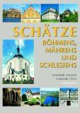 Schätze Böhmens, Mährens und Schlesiens - Vladimír Soukup, ...