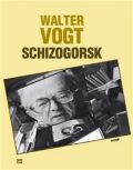 Schizogorsk - Walter Vogt