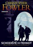 Schodiště do temnot - Christopher Fowler