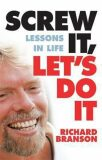Screw It, Let´s Do It : Lessons In Life - Richard Branson