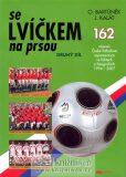 Se Lvíčkem na prsou - 2. díl - Oldřich Bartůněk, ...