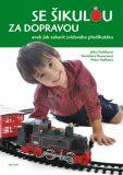 Se šikulou za dopravou - Jitka Fořtíková
