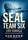 SEAL team six: Lov sokola - Don Mann, Ralph Pezzullo