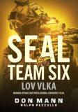 SEAL team six: Lov vlka - Don Mann, Ralph Pezzullo