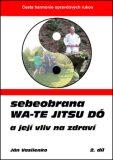 Sebeobrana Wa-te jitsu dó - Ján Vasilenko
