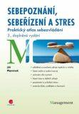 Sebepoznání, sebeřízení a stres - Praktický atlas sebezvládání - Jiří Plamínek