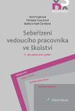 Sebeřízení vedoucího pracovníka ve školství, 2., aktualizované vydání - Michaela Tureckiová, ...