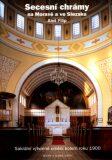 Secesní chrámy na Moravě a ve Slezsku - Aleš Filip