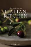 Secrets from an Italian Kitchen - Anna Venturi