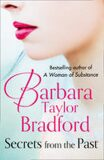 Secrets from the Past - Barbara Taylor Bradfordová