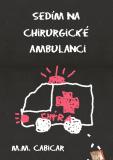 Sedím na chirurgické ambulanci - M. M. Cabicar