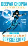 Sedm duchovních zákonů superhrdinů - Deepak Chopra