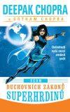 Sedm duchovních zákonů superhrdinů - Ovládnutí naší moci změnit svět - Deepak Chopra, Chopra Gotham