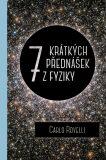 Sedm krátkých přednášek z fyziky - Carlo Rovelli